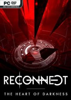 RECONNECT The Heart of Darkness Early Access